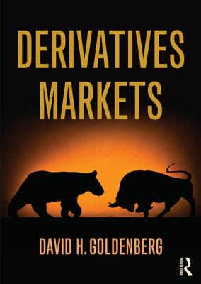 Derivatives Markets By Goldenberg, David H.