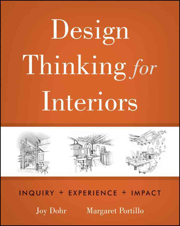 Design Thinking for Interiors By Dohr, Joy H./ Portillo, Margaret, Ph.D.