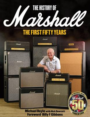 The History of Marshall Amps By Bowcott, Nick/ Doyle, Michael